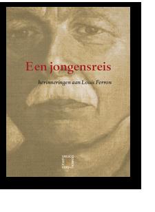 Een jongensreis - herinneringen aan Louis Ferron